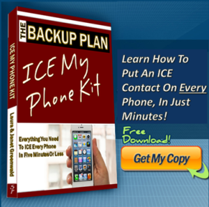 Free ICE My Phone Kit! Learn how to put an ICE Contact on Every phone in just minutes. Free download. getyourstufftogether.com/icemyphonekit.htm