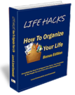Life Hacks, How To Organize Your Life | Filled with Quick and easy steps you can take right now, to keep everything that's important to you, safe, sound and accessible. rnn10.wordpress.com